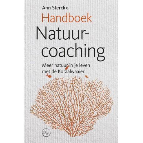 Handboek Natuurcoaching. Meer natuur in je leven met de Koraalwaaier.