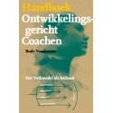 Handboek Ontwikkelingsgericht Coachen. Het Vorkmodel als leidraad